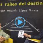 LetraConversa 2: 'Los raíles del destino' de Juan Antonio López García